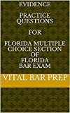 Evidence Practice Questions for Florida Multiple Choice Section of Florida Bar Exam
