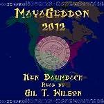 Mayageddon 2012 | Ken Baumbach