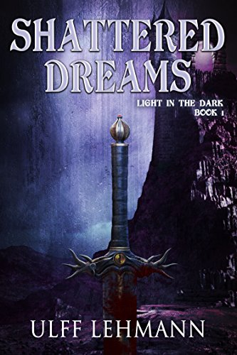 Crossroads One Light - Shattered Dreams (Light in the Dark Book 1)