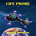 Life Probe: Makers, Book 1 Audiobook by Michael McCollum Narrated by Melissa Exelberth