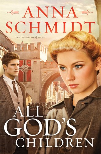 All God's Children (Peacemakers Book 1) by [Schmidt, Anna]
