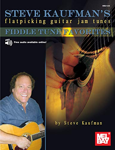 Steve Kaufman's Fiddle Tune Favorites: Flatpicking Guitar Jam Tunes ()