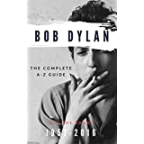 Bob Dylan: The Complete A-Z Songbook: All the Songs, 1957-2016 Guidebook