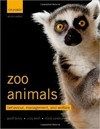 Zoo Animals: Behaviour, Management, and Welfare 2nd by Hosey, Geoff, Melfi, Vicky, Pankhurst, Sheila (2013)