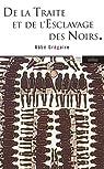 De la Traite et de l'Esclavage des Noirs par Grégoire