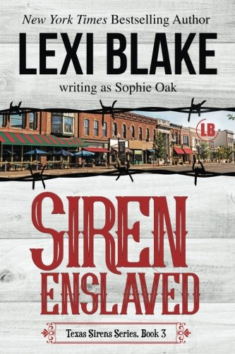 Siren Enslaved (Texas Sirens) (Volume 3)