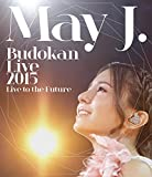 May J. Budokan Live 2015 ~Live to the Future~(Blu-ray Disc2枚組)