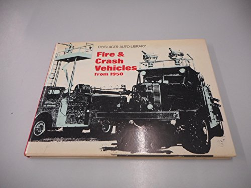 Fire and Crash Vehicles from 1950 (Olyslager Auto Library)