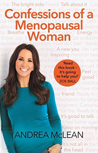 (Confessions of a Menopausal Woman: Everything you want to know but are too afraid to)
