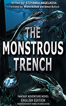 The monstrous trench by [Angelkova, Stoyanka]