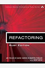 Refactoring: Ruby Edition: Ruby Edition (Addison-Wesley Professional Ruby Series) Paperback