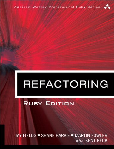 Refactoring: Ruby Edition: Ruby Edition (Addison-Wesley Professional Ruby Series) by Addison-Wesley Professional