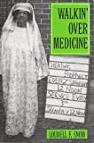Walkin' over Medicine : Traditional Health Practices in African-American Life, Snow, Loudell F., 0813317991