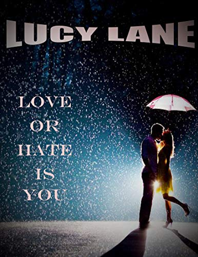 Love OR Hate is You: When you were gone