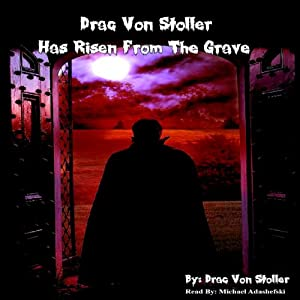 Drac Von Stoller Has Risen from the Grave Audiobook