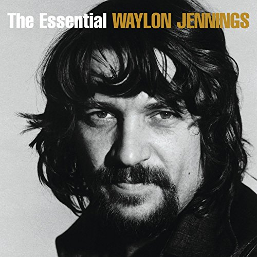 The Essential Waylon Jennings by RCA/Legacy