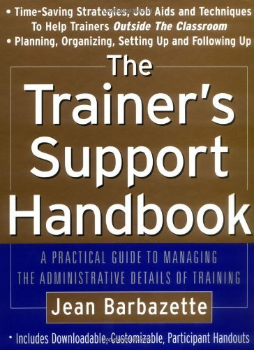 The Trainer's Support Handbook: A Guide to Managing the Administrative Details of Training - Barbazettes Trainers