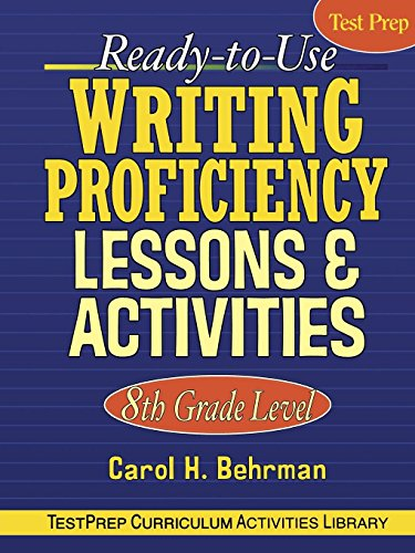 Ready-to-Use Writing Proficiency Lessons and Activities: 8th Grade Level ()
