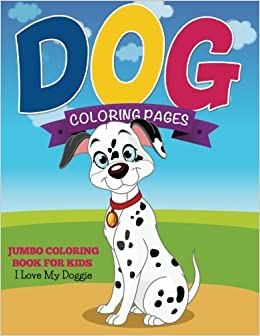Dog Coloring Pages Jumbo Book For Kids