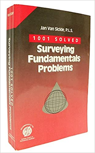 1001 solved surveying fundamentals problems engineering reference 1001 solved surveying fundamentals problems engineering reference manual series jan van sickle 9780912045542 amazon books fandeluxe Image collections