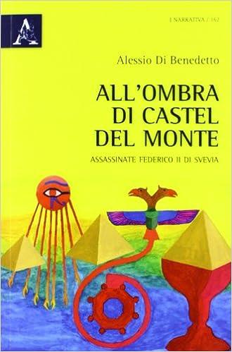 All'ombra di Castel del Monte assassinate Federico II di Svevia