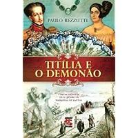 Titília e o Demonão: Cartas inéditas de D. Pedro I à marquesa de Santos