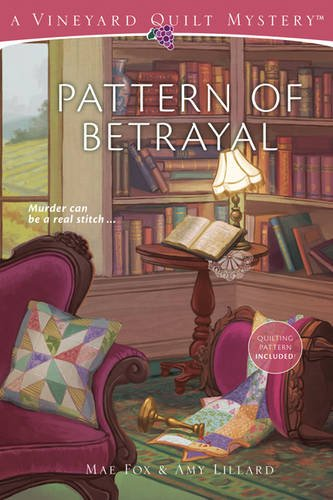 Pattern of Betrayal (Vineyard Quilt Mysteries)