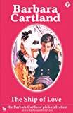 Front cover for the book The Ship of Love by Barbara Cartland