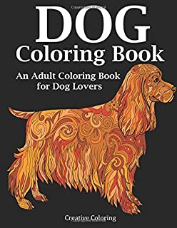Amazon Com Dog Lover Adult Coloring Book Best Coloring Gifts For