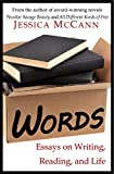 Amazon.com: Words: Essays on Writing, Reading, and Life eBook: McCann, Jessica: Kindle Store