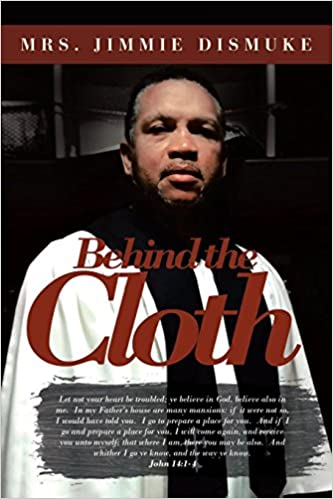 c87cd0d239c Amazon.com  Behind the Cloth (9781642980950)  Jimmie Dismuke  Books