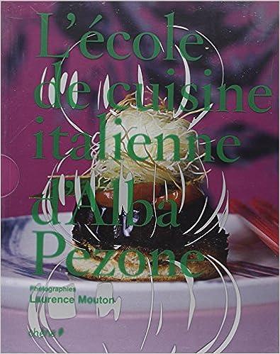 Livres gratuits L'école de cuisine italienne d'Alba Pezone pdf, epub ebook