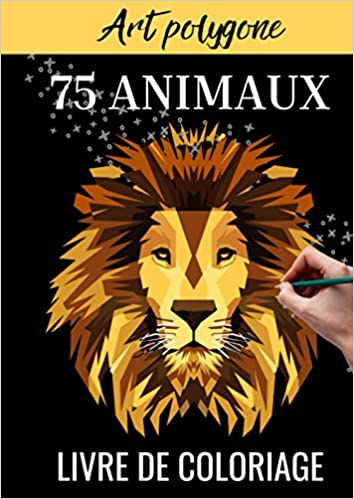 Amazon Art Polygone 75 Animaux Livre De Coloriage Coloriage Adulte Livre Coloriage Mandala Album Coloriage Adulte Dessin Adulte Coloriage Animaux Adulte Publishing Lem N Lov Meditation