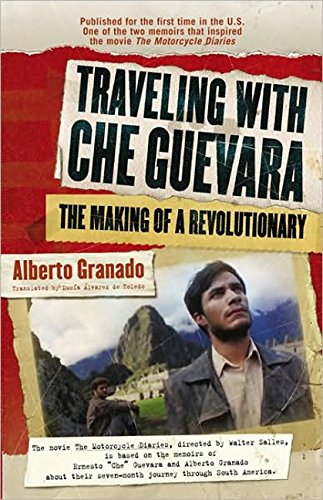 Traveling with Che Guevara: The Making of a Revolutionary (Shooting Script)