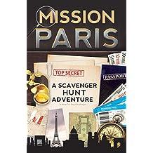 Mission Paris: A Scavenger Hunt Adventure (Travel Book For Kids)