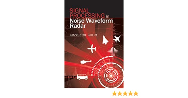 Signal Processing in Noise Waveform Radar (Artech House Radar Library  (Hardcover)) 9dce41ebe705f