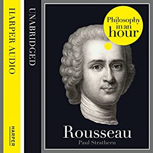 Rousseau: Philosophy in an Hour Audiobook