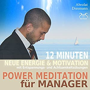 Power Meditation für Manager und Managerinnen Hörbuch