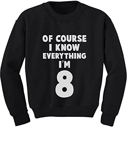 Tstars I Know Everything Im 8 Funny Birthday Gift For Year Old Youth