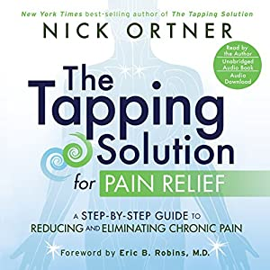 The Tapping Solution for Pain Relief Audiobook