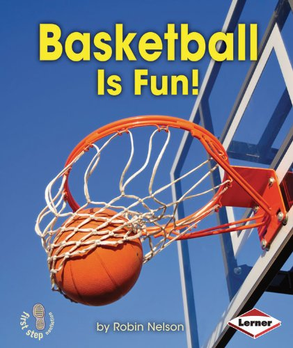 Basketball Is Fun! (First Step Nonfiction - Sports Are Fun!)