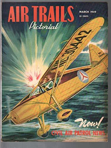 - Air Trails Pictorial 3/1949-Civil Air Patrol-America's Aerial Spies-model planes-VG+