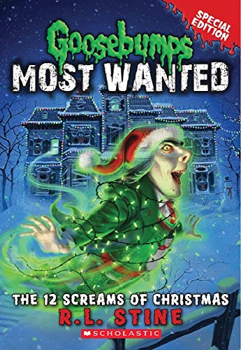 The 12 Screams of Christmas (Goosebumps Most Wanted Special Edition #2) ()