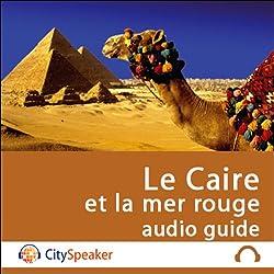 Le Caire et la mer rouge (Audio Guide CitySpeaker)