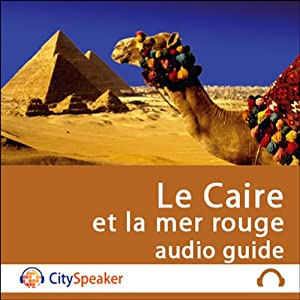 Le Caire et la mer rouge (Audio Guide CitySpeaker) | Livre audio