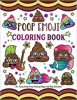 poop emoji coloring book 30 funny emoji poop coloring pages and silly activities