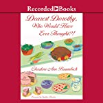 Dearest Dorothy, Who Would Have Thought?: Welcome to Partonville, Book 4 | Charlene Ann Baumbich