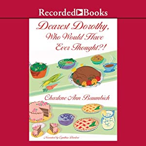 Dearest Dorothy, Who Would Have Thought? Audiobook