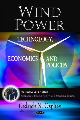 Wind Power: Technology, Economics and Policies (Renewable Energy : Research, Development and Policies Series)
