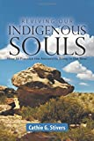 #6: Reviving Our Indigenous Souls: How to Practice the Ancient to Bring in the New